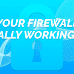 Is My Firewall Really Working